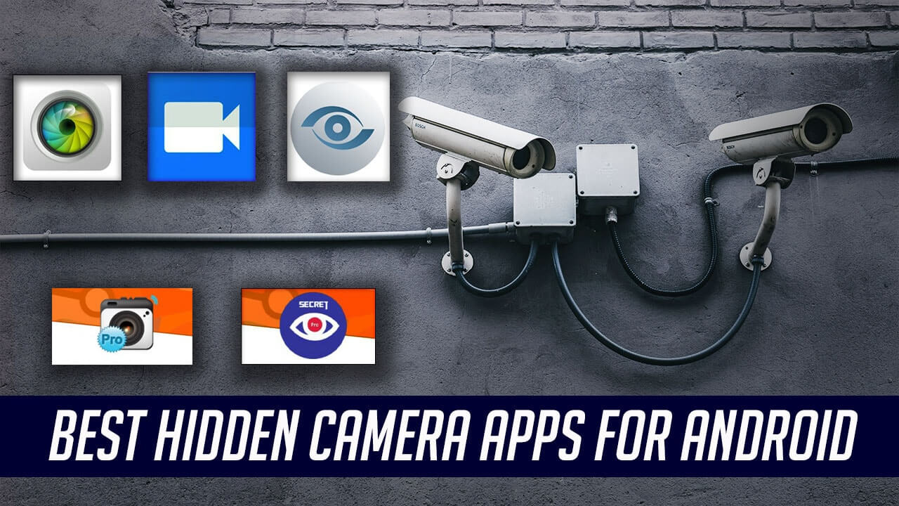 Best Hidden Camera Apps for Android